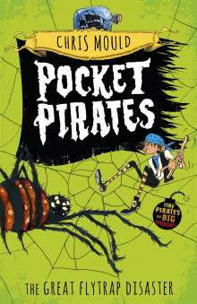 Chris Mould: Pocket Pirates: The Great Flytrap Disaster, Buch
