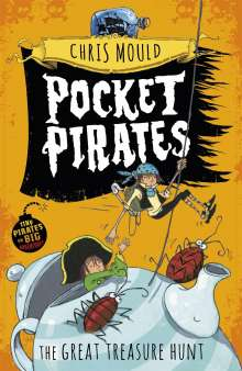 Chris Mould: Pocket Pirates: The Great Treasure Hunt, Buch