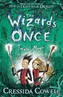Cressida Cowell: The Wizards of Once 2: Twice Magic, Buch