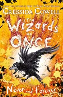 Cressida Cowell: The Wizards of Once: Never and Forever, Buch