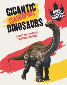 Sonya Newland: Dino-sorted!: Gigantic (Sauropod) Dinosaurs, Buch