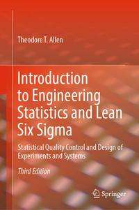 Theodore T. Allen: Introduction to Engineering Statistics and Lean Six Sigma, Buch