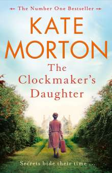 Kate Morton: The Clockmaker's Daughter, Buch