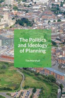 Tim Marshall: The Politics and Ideology of Planning, Buch