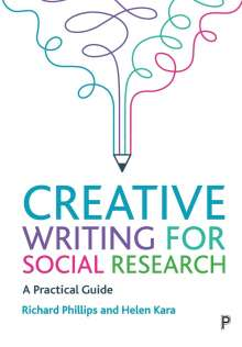 Richard Phillips (University of Sheffield): Creative Writing for Social Research, Buch