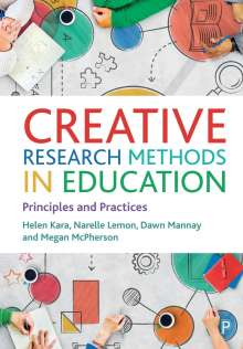 Helen Kara (Director, We Research It Ltd.): Creative Research Methods in Education, Buch