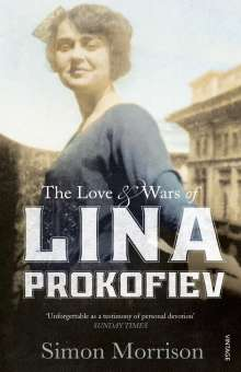 Simon Morrison: The Love and Wars of Lina Prokofiev, eBook