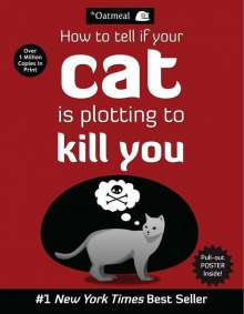 Oatmeal: How to Tell If Your Cat is Plotting to Kill You, Buch