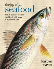 Barton Seaver: The Joy of Seafood: The All-Purpose Seafood Cookbook with More Than 900 Recipes, Buch