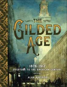 Alan Axelrod: The Gilded Age, Buch