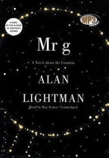 Alan Lightman: Mr. G: A Novel about the Creation, MP3-CD
