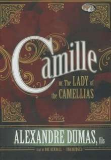 Alexandre Dumas Fils: Camille: Or, the Lady of the Camellias, MP3-CD
