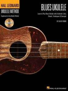 Dave Rubin: Blues Ukulele: Learn to Play Blues Ukulele with Authentic Licks, Chords, Techniques & Concepts [With CD (Audio)], Noten