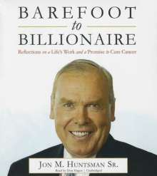 Jon M. Huntsman Sr: Barefoot to Billionaire: Reflections on a Life's Work and a Promise to Cure Cancer, CD
