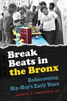 Joseph C. Ewoodzie Jr.: Break Beats in the Bronx, Buch