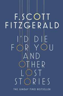 F. Scott Fitzgerald: I'd Die for You: And Other Lost Stories, Buch