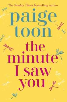 Paige Toon: The Minute I Saw You, Buch