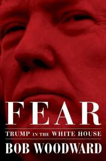 Bob Woodward: Fear, Buch