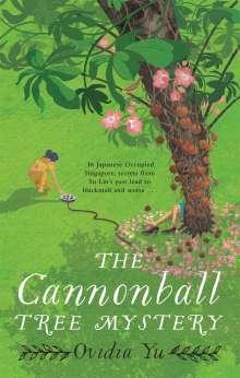 Ovidia Yu: The Cannonball Tree Mystery, Buch