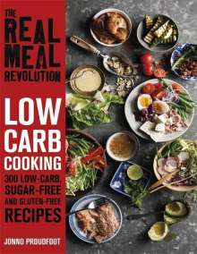 Jonno Proudfoot: The Real Meal Revolution: Low Carb Cooking, Buch