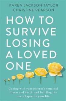 Karen Jackson Taylor: How to Survive Losing a Loved One, Buch
