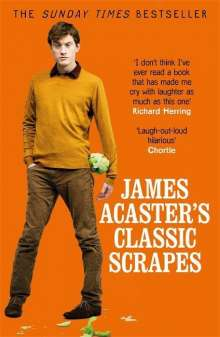 James Acaster: James Acaster's Classic Scrapes - The Hilarious Sunday Times Bestseller, Buch