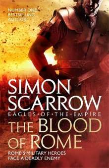 Simon Scarrow: The Blood of Rome (Eagles of the Empire 17), Buch