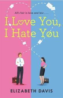 Elizabeth Davis: I Love You, I Hate You, Buch