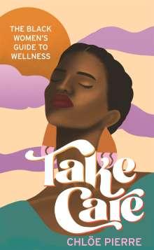 Chloe Pierre: Take Care, Buch