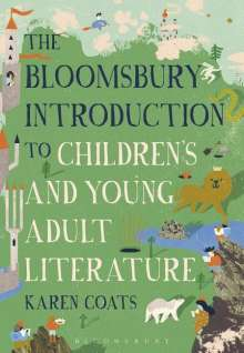 Karen Coats: The Bloomsbury Introduction to Children's and Young Adult Literature, Buch
