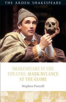 Stephen Purcell (University of Warwick): Shakespeare in the Theatre: Mark Rylance at the Globe, Buch
