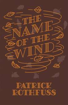 Patrick Rothfuss: The Name of the Wind. 10th Anniversary Edition, Buch