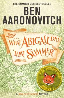 Ben Aaronovitch: What Abigail Did That Summer, Buch
