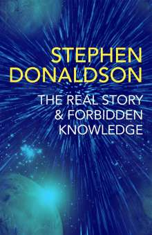 Stephen Donaldson: The Real Story & Forbidden Knowledge, Buch