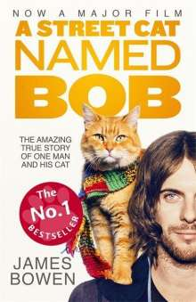 James Bowen: A Street Cat Named Bob. Film Tie-IN, Buch