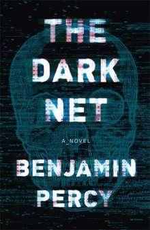 Benjamin Percy: The Dark Net, Buch