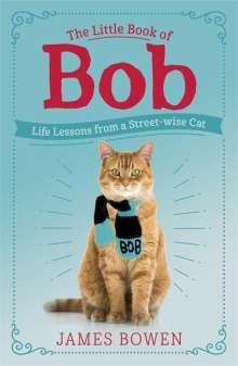 James Bowen: The Little Book of Bob, Buch