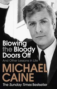 Michael Caine: Blowing the Bloody Doors Off, Buch