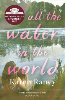 Karen Raney: All the Water in the World, Buch