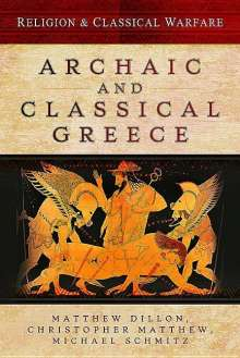 Christopher Matthew: Religion & Classical Warfare: Archaic and Classical Greece, Buch