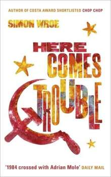 Simon Wroe: Here Comes Trouble, Buch
