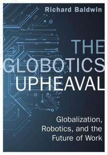 Richard Baldwin: The Globotics Upheaval, Buch