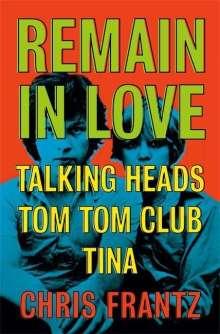 Chris Frantz: Remain in Love, Buch