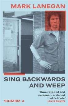 Mark Lanegan: Sing Backwards and Weep, Buch