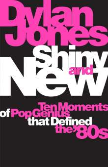 Dylan Jones: Shiny and New, Buch