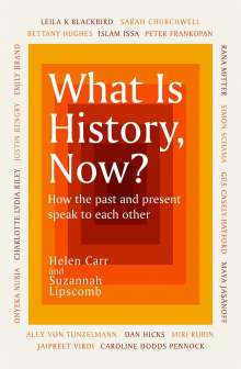 Suzannah Lipscomb: What Is History, Now?, Buch
