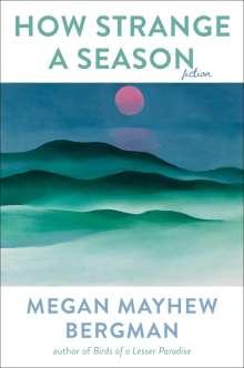 Megan Mayhew Bergman: How Strange a Season: Fiction, Buch
