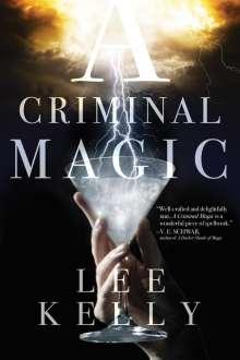 Lee Kelly: A Criminal Magic, Buch