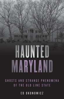 Ed Okonowicz: Haunted Maryland, Buch