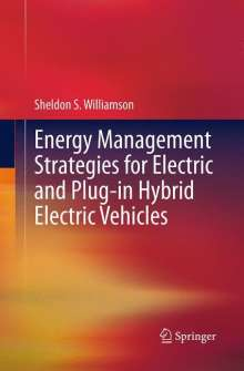 Sheldon S. Williamson: Energy Management Strategies for Electric and Plug-in Hybrid Electric Vehicles, Buch